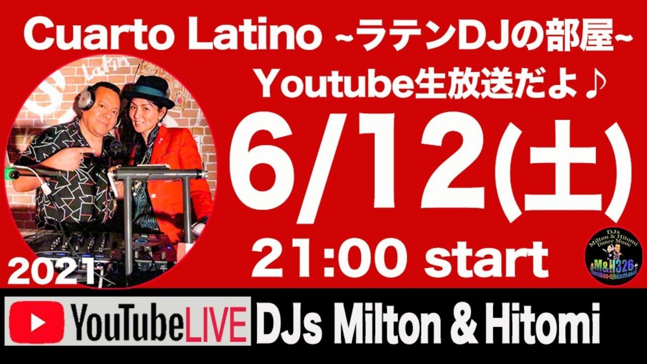 Cuarto Latino ~ラテンDJの部屋~ Youtube Live 2021.6.12 by DJs Milton&Hitomi
