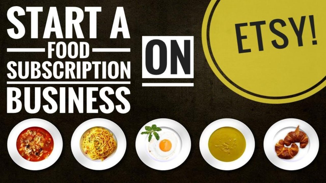 Start a Food Subscription business on Etsy | Step by Step tutorial selling food | Online business