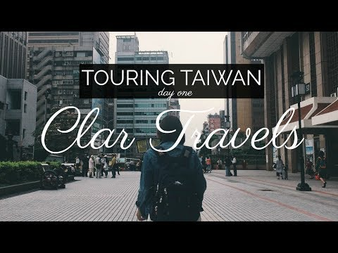 Touring Taiwan (Vlog Day 1) | Clar Travels