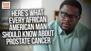 Here's What Every African American Man Should Know About Prostate Cancer …