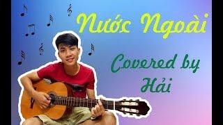 Nước ngoài- Cover by Hải [Video 4K]