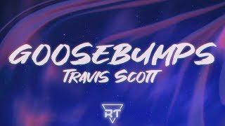 Goosebumps (Lyrics) - Travis Scott, Kendrick Lamar | RapTunes