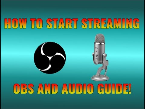 How To Start Streaming OBS & Audio Guide