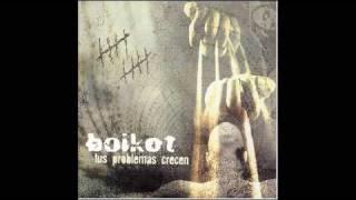 Boikot - Su anochecer se acerca (Tus problemas crecen)