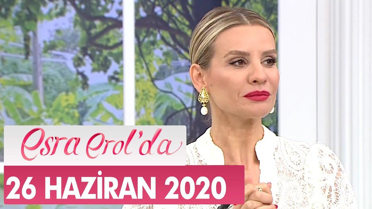 Esra Erol'da 26 Haziran 2020 - Tek Parça