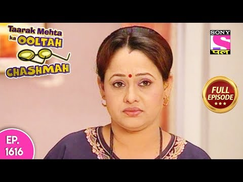 Taarak Mehta Ka Ooltah Chashmah - Full Episode 1616 - 6th December, 2018 thumbnail