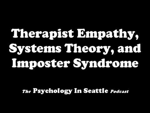 Therapist Empathy, Systems Theory, and Imposter Syndrome