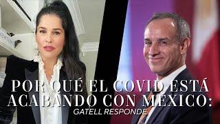 Por qué el Covid está acabando con México: Gatell responde  Martha Debayle