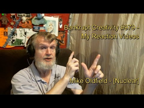 Mike Oldfield - [Nuclear] : Bankrupt Creativity #979 - My Reaction Videos