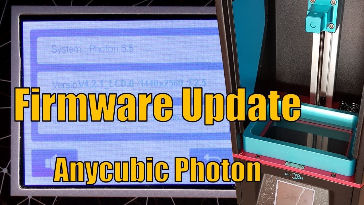 #06 Anycubic Photon - Firmware Update