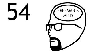 Freeman's Mind: Episode 54