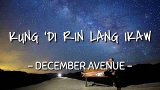 Kung 'Di Rin Lang Ikaw - December Avenue (Lyrics)