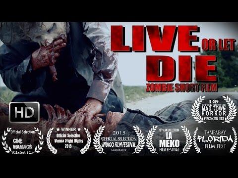 LIVE OR LET DIE ― Zombie Short Film HD
