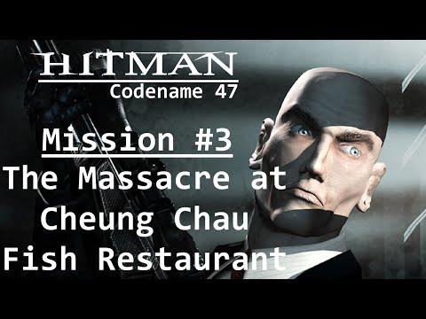 Hitman: Codename 47 - Mission #3 - The Massacre at Cheung Chau Fish Restaurant |