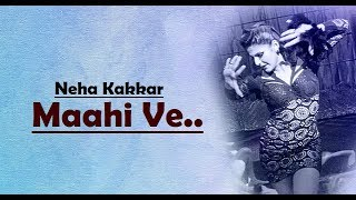 Mahi Ve: Neha Kakkar | Wajah Tum Ho | Lyrics Video Song | Bollywood Hindi Songs | Translation