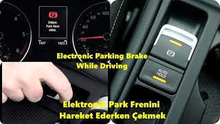 Elektronik Park Frenini Hareket Halindeyken Çekmek | Electronic Parking Brake While Driving | Golf 7