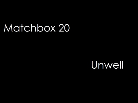 Matchbox 20 - Unwell (lyrics)