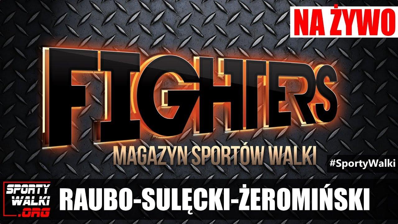 Magazyn Sportów Walki FIGHTERS #9 – Raubo, Sulęcki, Żeromiński