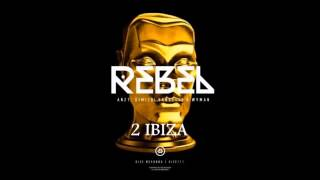 AN21, Dimitri Vangelis & Wyman vs Swedish House Mafia - Rebel vs Miami 2 Ibiza (Alex Foley Reboot)