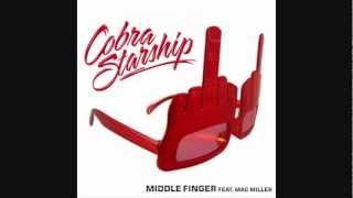Cobra Starship - Middle Finger (feat. Mac Miller)(Clean Version)