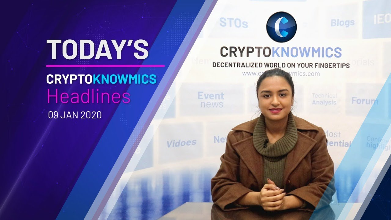 Cryptoknowmics' Daily Dose of Crypto Updates | 9 Jan 2020