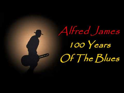 Alfred James - 100 Years Of The Blues (Kostas A~171)