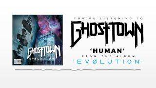 Ghost Town: Human (AUDIO)