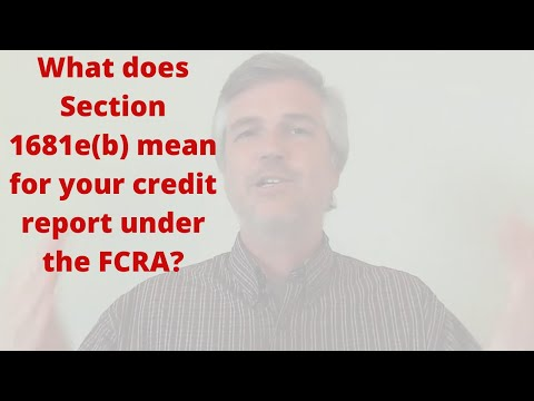 What Does Section 1681e(b) Mean For Your Credit Report Under The FCRA?