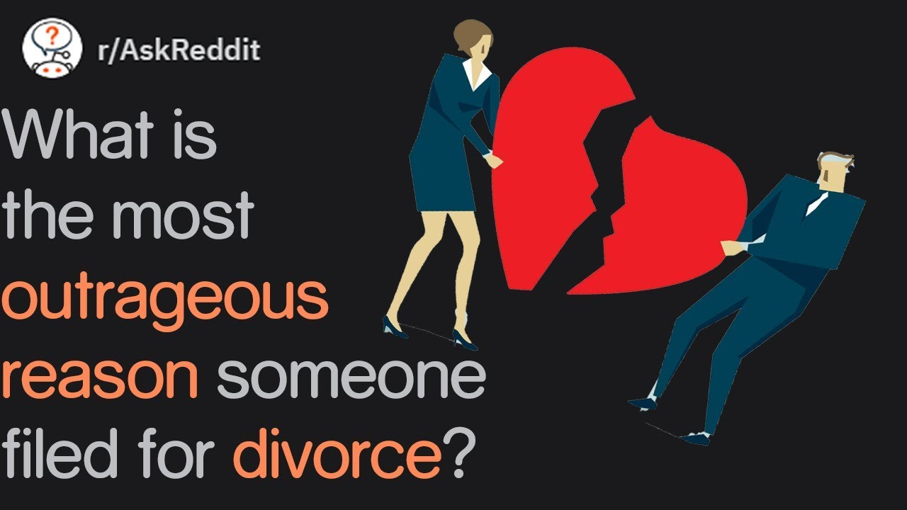 What's the most outrageous reason someone filed for divorce? (r/AskReddit)