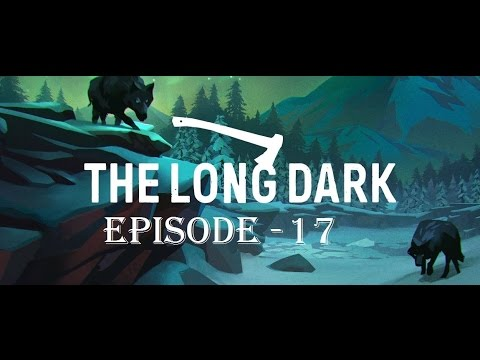 The Long Dark Episode 17 - The Shipping Forecast
