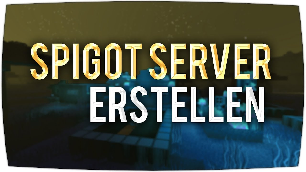 Spigot Server Erstellen Minecraft Tutorial German YouTube - Minecraft server erstellen anleitung deutsch