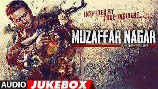 Muzaffar Nagar- The Burning Love Full Album | Audio Jukebox thumbnail
