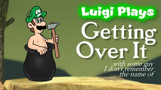 Luigi Plays: GETTING OVER ITTT