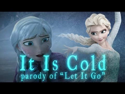 "Funny Let It Go parody ""It Is Cold"" from Disney's Frozen - Hilarious Polar Vortex version"