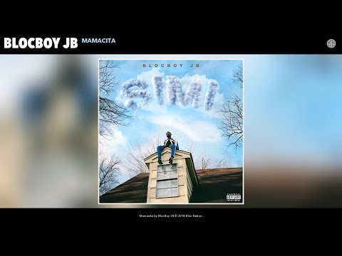 BlocBoy JB - Mamacita (Audio)