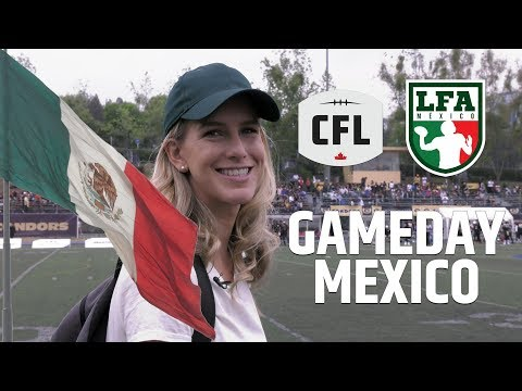 We Went To An LFA Football Game In Mexico! | #CFLGameday