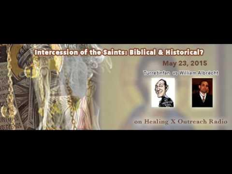 Prayer & Intercession of Saints Debate: Biblical & Historical? Albrecht v Turretinfan