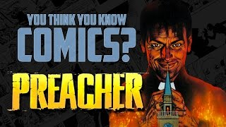 Preacher - You Think You Know Comics