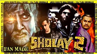 Sholay | Remake | Salman Khan | Shahrukh Khan | Aamir Khan | Amitabh Bachchan | Fan Made