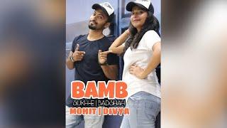 Bamb | Sukh-E | Badshah | Jaani | Dance Choreography | ft. Mohit & Divya