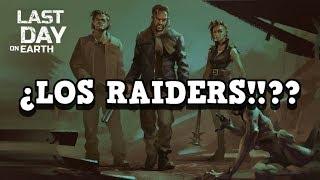 ¿SE VIENEN LOS RAIDERS!!? - POSIBLE ACTUALIZACION | LAST DAY ON EARTH: SURVIVAL | [RidoMeyer]