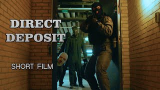 Direct Deposit (2017) — Short Heist Film