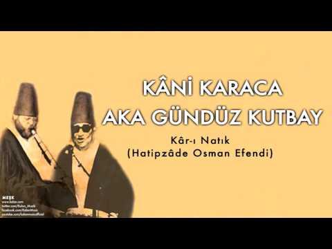 Kâni Karaca & Aka Gündüz Kutbay  - Kâr-ı Natık [ Meşk © 2009 Kalan Müzik ]