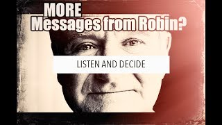 More Spirit Messages from Robin Williams 2017? Listen for yourself..