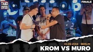 Krom vs. Muro - Takeover Freestyle Contest | Berlin 01.09.18 (Finale)