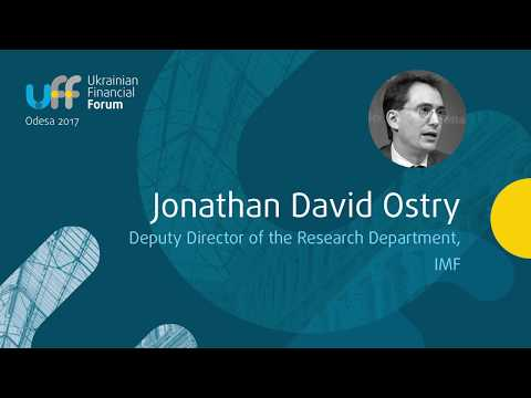 Ukrainian Financial Forum - Jonathan David Ostry, Deputy Director of the Research Department, IMF