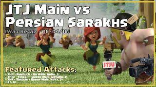 Clash of Clans -- War Recap -- JTJ Main vs Persian Sarakhs -- 06/03/16