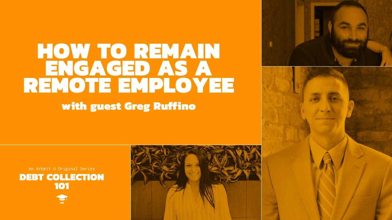 Debt Collection 101: How to Remain Engaged as a Remote Employee