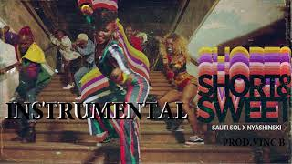 Sauti Sol ft Nyashinski Short and Sweet INSTRUMENTAL