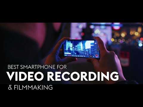 Best Smartphone For Video Recording \u0026 Filmmaking